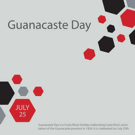 Guanacaste Day is a Costa Rican holiday celebrating Costa Rica's annexation of the Guanacaste province in 1824. It is celebrated on July 25th.