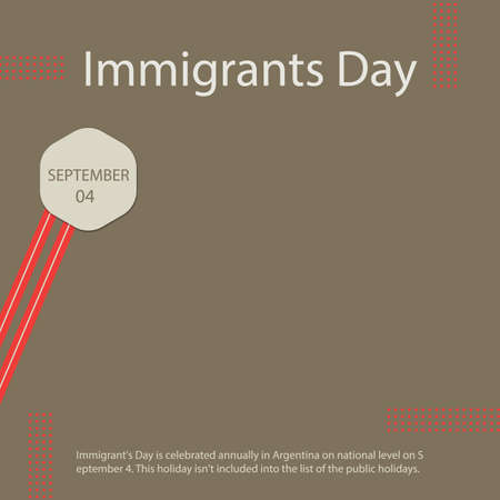 Immigrant's Day is celebrated annually in Argentina on national level on September 4. This holiday isn't included into the list of the public holidays.
