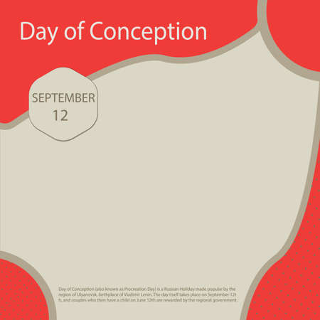 Day of Conception (also known as Procreation Day) is a Russian Holiday made popular by the region of Ulyanovsk, birthplace of Vladimir Lenin.