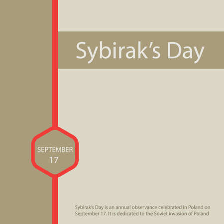 Sybirak's Day is an annual observance celebrated in Poland on September 17. It is dedicated to the Soviet invasion of Poland.