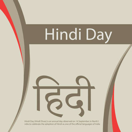 Hindi Day (Hindī Divas) is an annual day observed on 14 September in North India to celebrate the adoption of Hindi as one of the official languages of India
