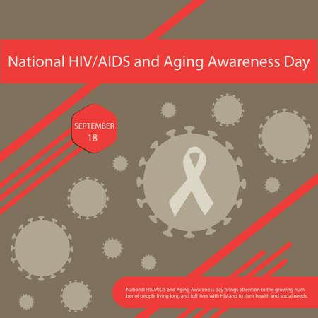 National HIV/AIDS and Aging Awareness day brings attention to the growing number of people living long and full lives with HIV and to their health and social needs.  イラスト・ベクター素材