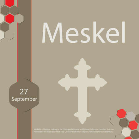 Meskel is a Christian holiday in the Ethiopian Orthodox and Eritrean Orthodox churches that commemorates the discovery of the True Cross by the Roman Empress Helena in the fourth century.