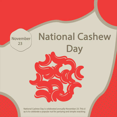 National Cashew Day is celebrated annually November 23.This day is to celebrate a popular nut for partying and simple snacking.