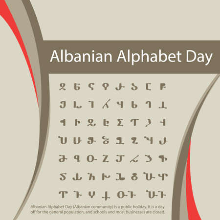 Albanian Alphabet Day (Albanian community) is a public holiday. It is a day off for the general population, and schools and most businesses are closed.