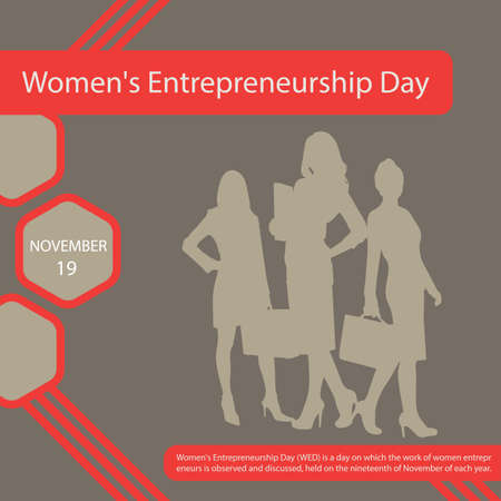 Women's Entrepreneurship Day (WED) is a day on which the work of women entrepreneurs is observed and discussed, held on the 19th of November of each year.