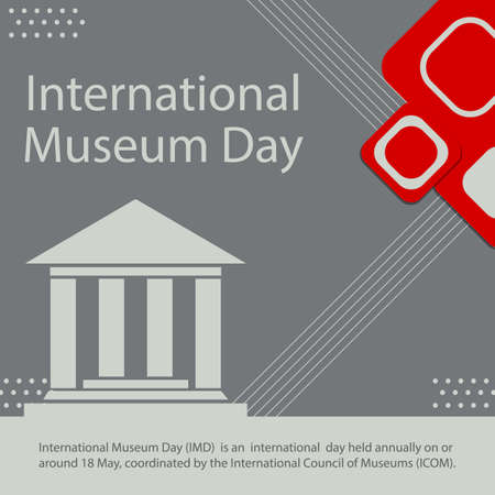 International Museum Day (IMD) is an international day held annually on or around 18 May, coordinated by the International Council of Museums (ICOM).