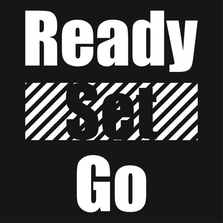 to go: Text ready set go on black background typography lines