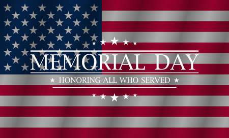 Memorial day. Happy memorial day. Flag usa. Honoring all who served banner for memorial day. Vector illustration Ilustrace