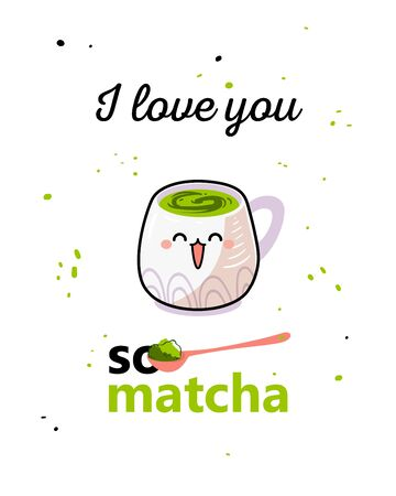 I love you so matcha - cheerful poster lettering with phrases about the matcha. Cute cup of tea print.