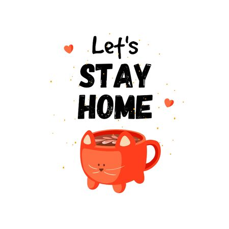 Lets stay home. Poster about a cozy house with big funny cocoa mug in the shape of a cat. 向量圖像