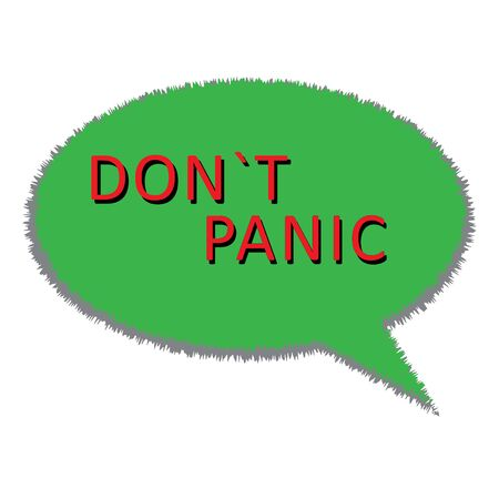 in red letters with a black shadow on the green cloud of thought it says: don`t panic