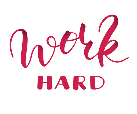 Work hard hand drawn vector lettering. Isolated sign for inspiration, motivation and inducement without background. Brush calligraphy imitation, text phrase design for banner, cards