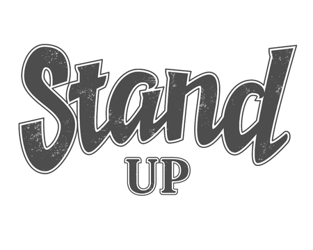 Stand up sign with outline and grange texture, vector comedy phrase, isolated