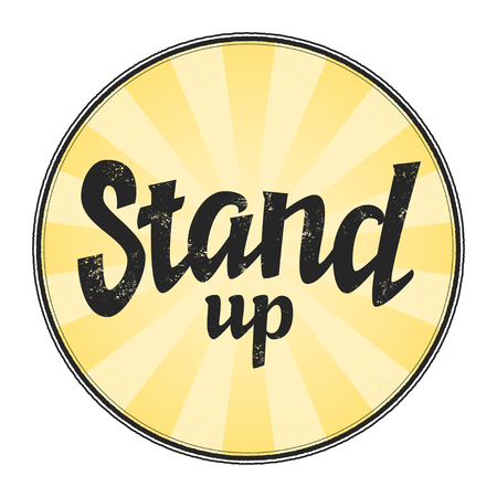 Stand up sign with grange texture in circle vector comedy phrase in round frame, vector art