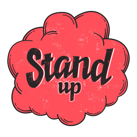Stand up sign with grange texture in circle vector comedy phrase in round frame, vector lettering, isolated 矢量图像