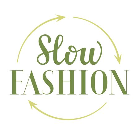 Slow fashion lettering, sustainable fashion vector sign, short phrase, ethic clothes, sale, retail concept