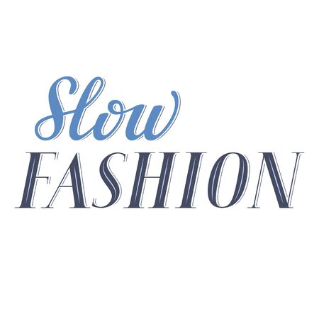 Slow fashion lettering, sustainable fashion vector sign, elegant letters, ethic clothes, sale, retail concept