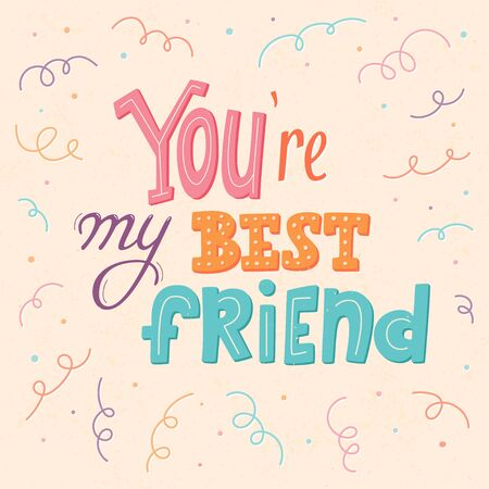 You are my best friend lettering poster, first mate, friend for life, main man greeting card design, friendship and buddy concept, vector sign, short phrase, 矢量图像