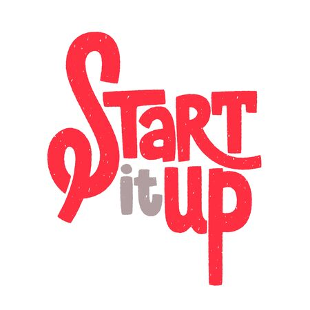 Start it up texture lettering, sign for start up, launching new, typographic poster, vector