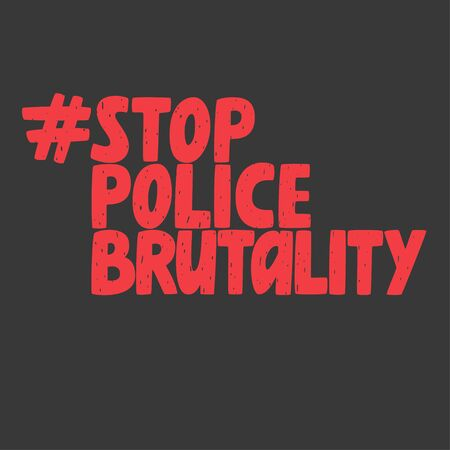 Stop police brutality hashtag, anti-violence movement, vector sign