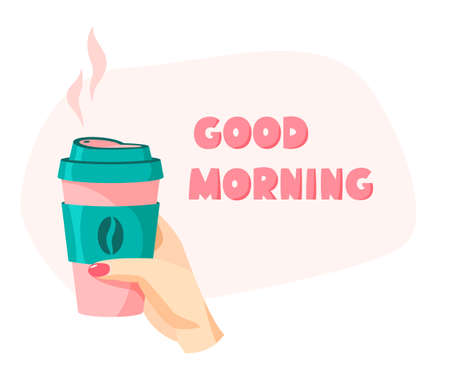 Good morning sign, reusable coffee cup in hand, coffee lovers concept, vector illustration and lettering 矢量图像
