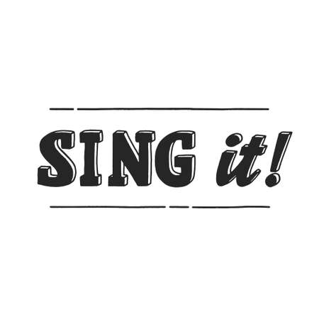 Sing it phrase, motivation and inspiration quote for music lover. Hand-drawn lettering sign for prints, posters, banner, badge, sticker, design element. Hand written typography. 矢量图像