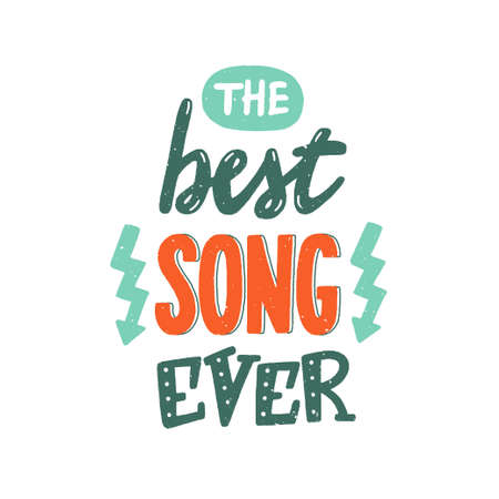 The best song ever phrase, textured colourful hand-drawn vector lettering for favorite music, hand written sign, label, banner, badge, sticker, design element for melomane and music lover. Vector