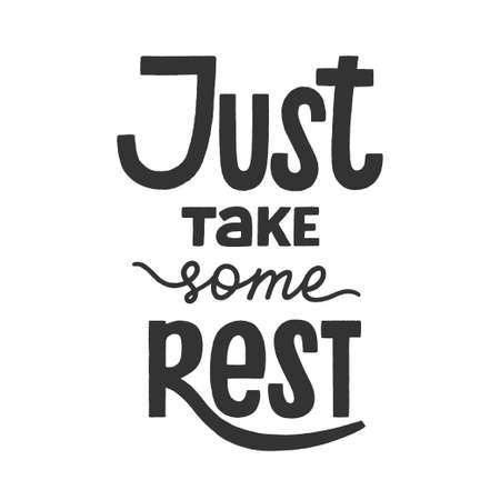 Just take some rest phrase, recreation and relaxation quote for holidays, weekend or vacation. Hand-drawn lettering sign for poster, banner, badge, sticker, design element. Hand written typography.