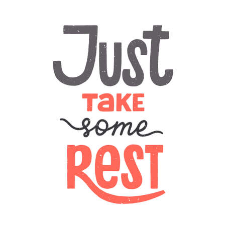 Just take some rest phrase with texture, recreation and relaxation quote for holidays, weekend or vacation. Hand-drawn lettering sign for poster, banner, badge, sticker. Hand written typography. 免版税图像 - 162975891