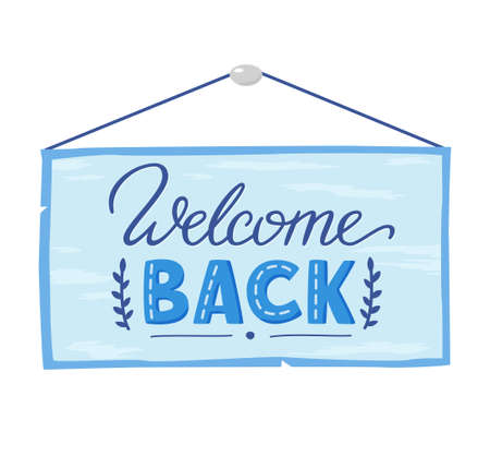 Welcome back lettering on door plaque. Welcome back hanging sign board. Concept for welcoming home. Vector lettering illustration