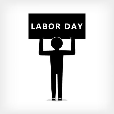 A man with a poster with the inscription Labor Day, American Labor Day holiday on a white background, Stickman figure Ilustrace