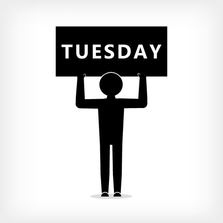 Man with a poster with the inscription Tuesday, the second day of the week, Stickman figure
