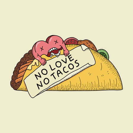 Heart eats tacos and holds a poster that reads no love no tacos joke pop art.