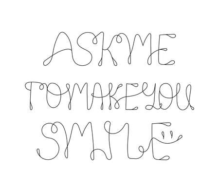 Ask me to make you smile line art, lettering made of thin line.