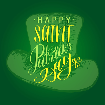 Vector Saint Patricks Day hand lettering greetings card or poster design. Sketched leprechaun hat on green background.