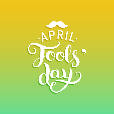 Happy Foolsday greeting card vector illustration. 1st of april background with hand lettering and moustache.