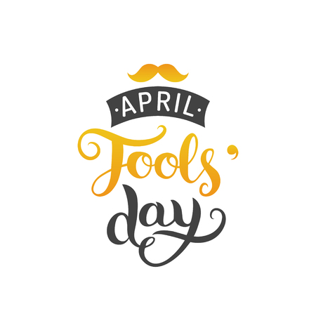 happy: Happy Foolsday greeting card vector illustration. 1st of april background with hand lettering and moustache.