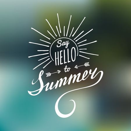 Vector hand lettering inspirational typography poster Say hello to summer.