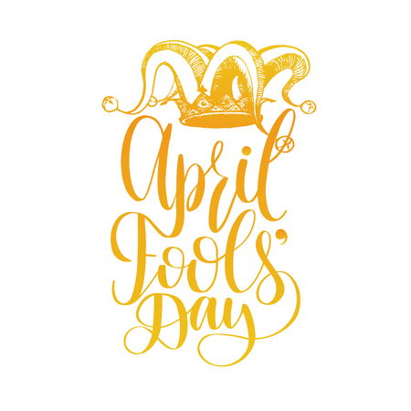 April Fools day hand lettering greeting card. Vector festive calligraphy background with jester hat illustration. Illustration