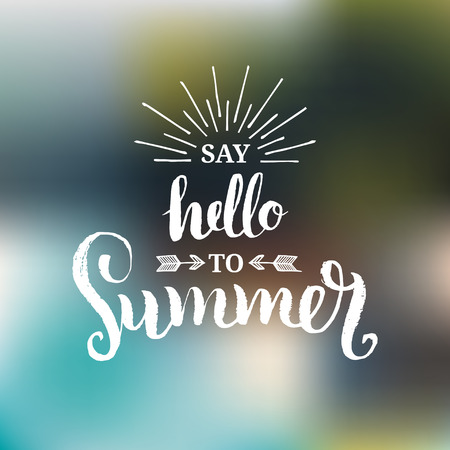 Hand lettering inspirational poster Say Hello To Summer. Illustration