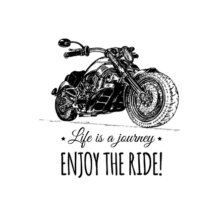 Life is a journey, enjoy the ride inspirational poster. Vector hand drawn motorcycle for MC sign, label concept.