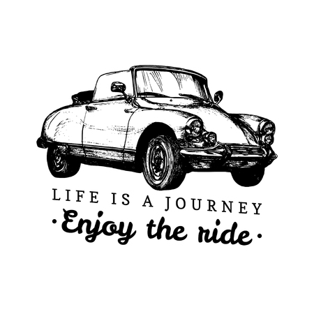 cabrio: Life is a journey,enjoy the ride vector typographic poster. Hand sketched retro automobile illustration.Vintage car logo