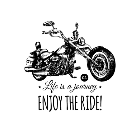 Life is a journey, enjoy the ride inspirational poster. Vector hand drawn chopper for MC label. Motorcycle illustration.