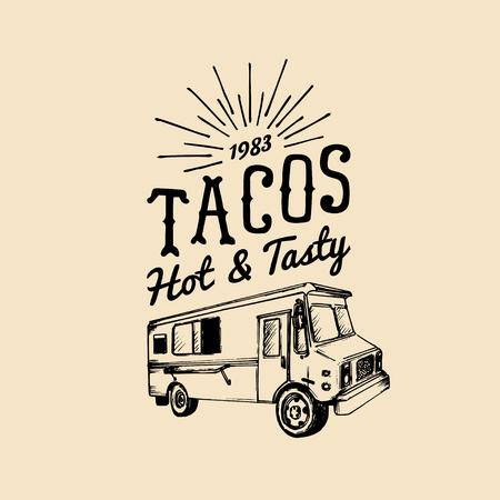 Tacos, caliente y sabroso logo. Vector el icono mexicano del camión de la comida del vintage. Ejemplo retro dibujado mano del coche del bocado de la calle del inconformista. Foto de archivo - 76546385