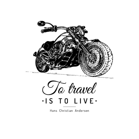 To travel is to live inspirational poster. Vector hand drawn motorcycle for MC sign. Vintage detailed bike illustration.
