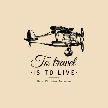 To travel is to live motivational quote. Vintage retro airplane logo. Vector hand sketched aviation illustration. Reklamní fotografie - 77102768