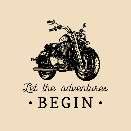 Let the adventures begin inspirational poster. Vector hand drawn motorcycle for MC label. Vintage bike illustration.