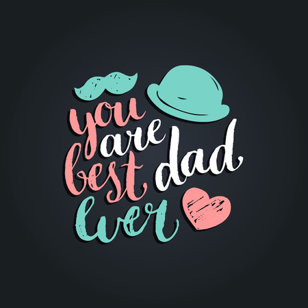 You Are Best Dad Ever vector background. Calligraphy Happy Fathers Day for greeting card, festive poster etc.