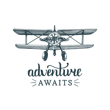 Adventure awaits motivational quote.Vintage retro airplane logo.Vector sketched aviation illustration in engraving style